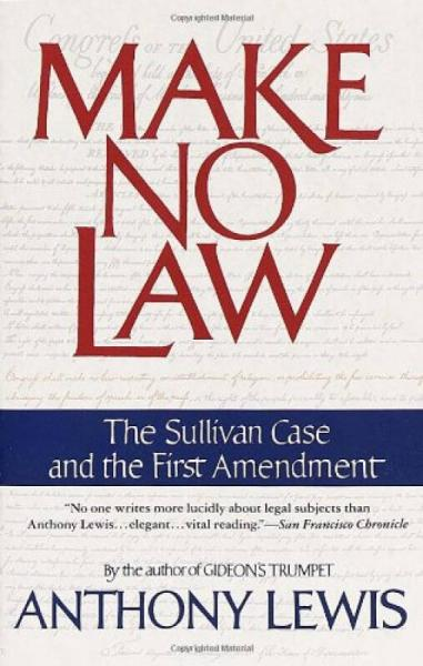 Make No Law  The Sullivan Case and the First Ame